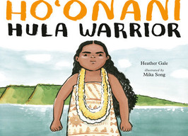 HOʻONANI: Hula Warrior - Perfect Picture Book Friday #PPBF