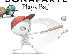 Bonaparte Plays Ball - Perfect Picture Book Friday #PPBF