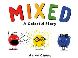 Mixed: A Colorful Story - Perfect Picture Book Friday #PPBF