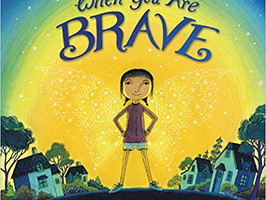 When You Are Brave - Perfect Picture Book Friday #PPBF