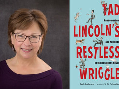 The Picture Book Buzz - Interview with Beth Anderson about Tad Lincoln's Restless Wiggle