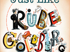 Just Like Rube Goldberg: The Incredible True Story of the Man Behind the Machines - Perfect Picture