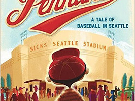 A Ticket to the Pennant: A Tale of Baseball in Seattle - Perfect Picture Book Friday #PPBF