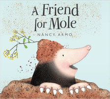 A Friend For Mole - Perfect Picture Book Friday #PPBF