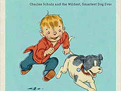 Sparky & Spike: Charles Schulz and the Wildest, Smartest Dog Ever - Perfect Picture Book Friday