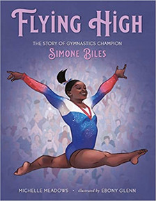 Flying High: The Story of Gymnastics Champion Simone Biles - Perfect Picture Book Friday #PPBF