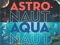 Astronaut Aquanaut: How Space Science and Sea Science Interact - Perfect Picture Book Friday #PPBF
