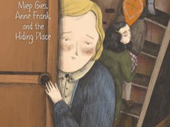 Behind the Bookcase: Miep Gies, Anne Frank, and the Hiding Place - Perfect Picture Book Friday #PPBF