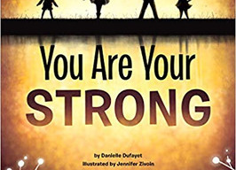 You Are Your Strong - Perfect Picture Book Friday #PPBF