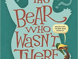 The Bear Who Wasn't There - Perfect Picture Book Friday #PPBF