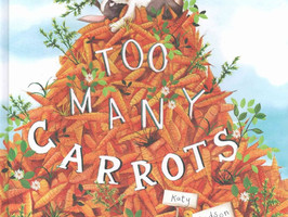 Too Many Carrots by Katy Hudson - Perfect Picture Book Friday  #PPBF