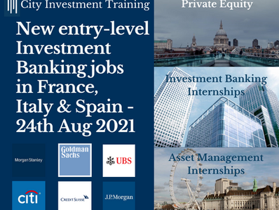 New entry-level Investment Banking jobs in France, Italy & Spain - 24th Aug 2021