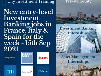 New entry-level Investment Banking jobs in France, Italy & Spain for the week - 15th Sep 2021