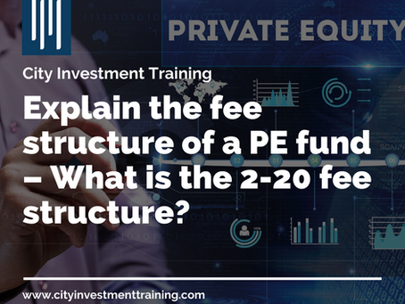 Explain the fee structure of a PE fund – What is the 2-20 fee structure?