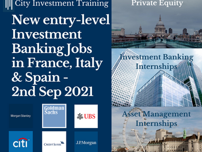 New entry-level Investment Banking jobs in France, Italy & Spain - 2nd Sep 2021