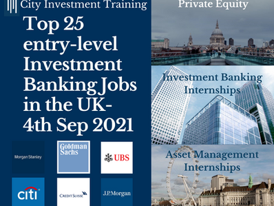 Top 25 entry-level Investment Banking Jobs in the UK for the week- 4th Sep 2021