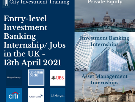 Top 25 entry-level Investment Banking jobs in London - 13th April 2021