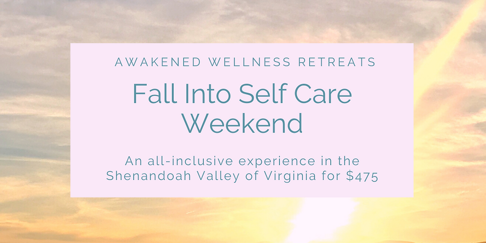 Fall into Self Care Weekend Retreat