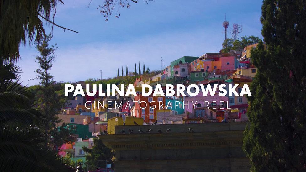 Paulina Dabrowska Cinematography Reel