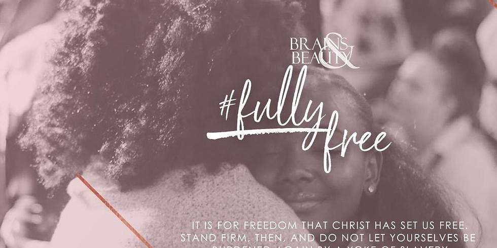 BRAINS & BEAUTY VII - #FullyFree
