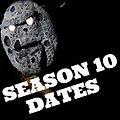 Season 10 Dates