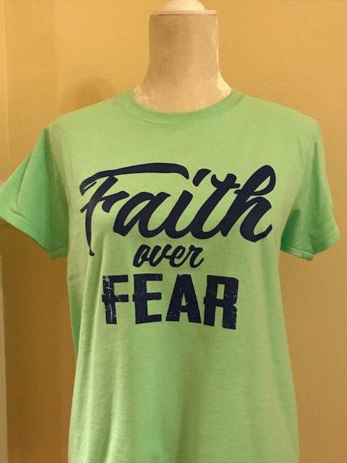 Faith Over Fear (T-Shirt)