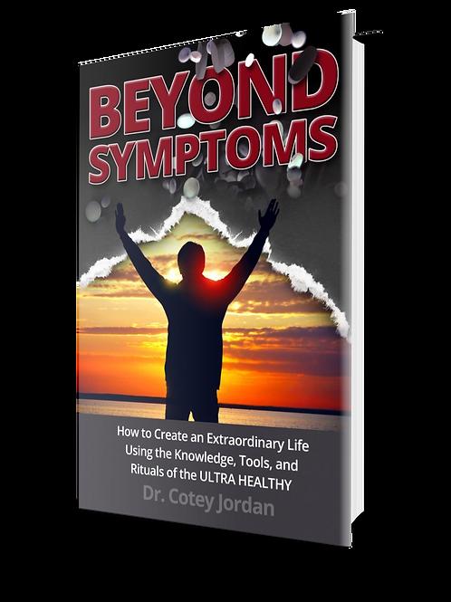Beyond Symptoms