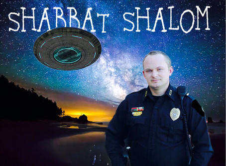 Greetings Fellow Earthlings and a Very Happy Shabbat Shalom or Happy Weekend!