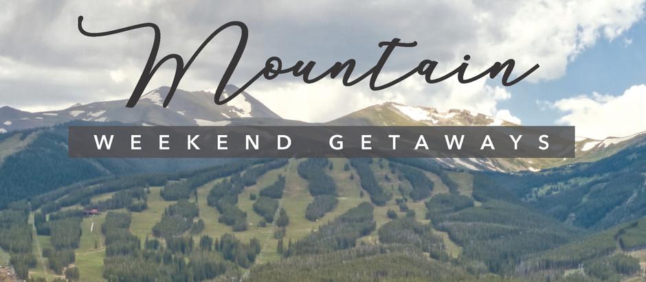 Mountain Weekend Getaways