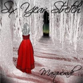 Six Year Stretch MASQUERADE Album