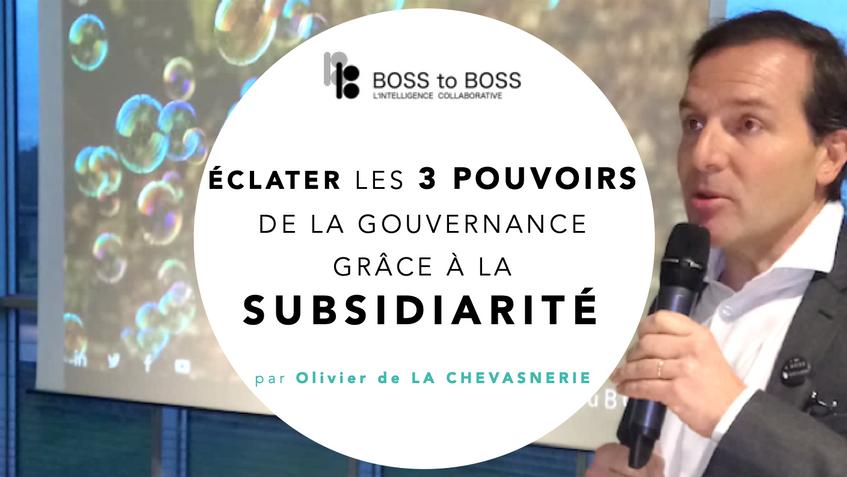 Les 3 pouvoirs de la gouvernance et les règles de subsidiarité, par Olivier de La Chevasnerie