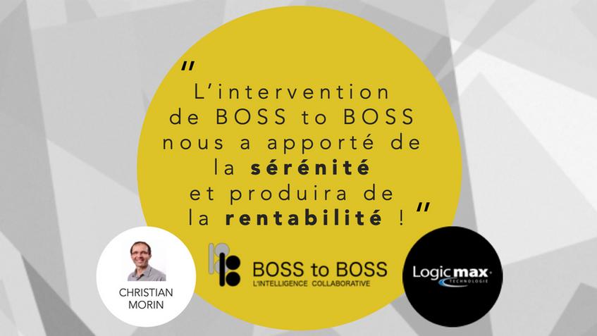 Formalisation Stratégique BOSS to BOSS - Témoignage de Christian Morin, associé Logicmax