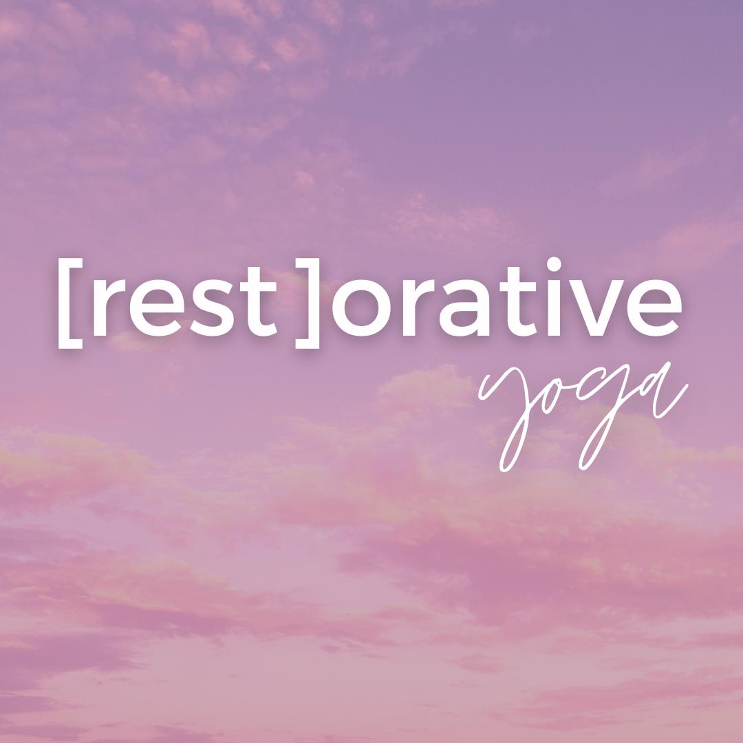 [Rest]orative Yoga (In-Studio)