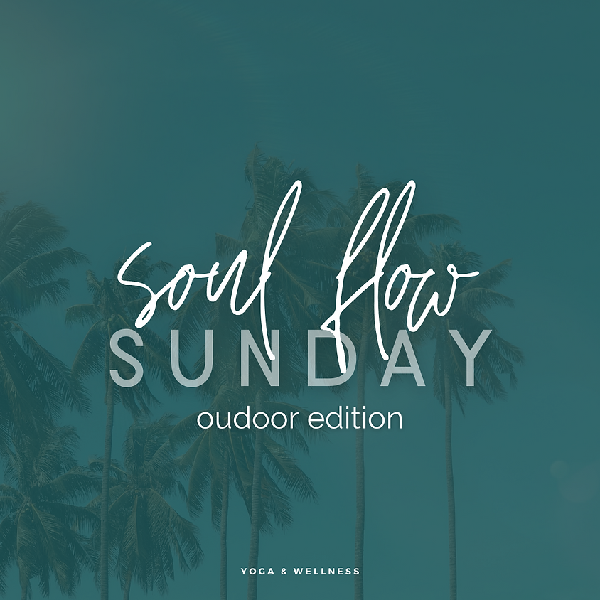 Soul Flow Sunday - Outdoor Edition!