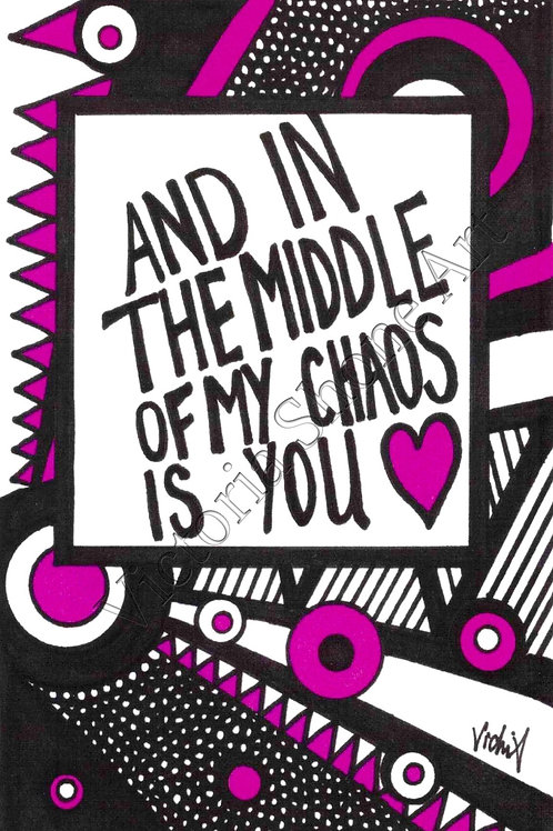 In The Middle Of My Chaos