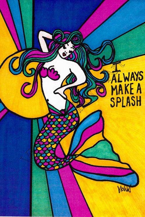 I Always Make A Splash
