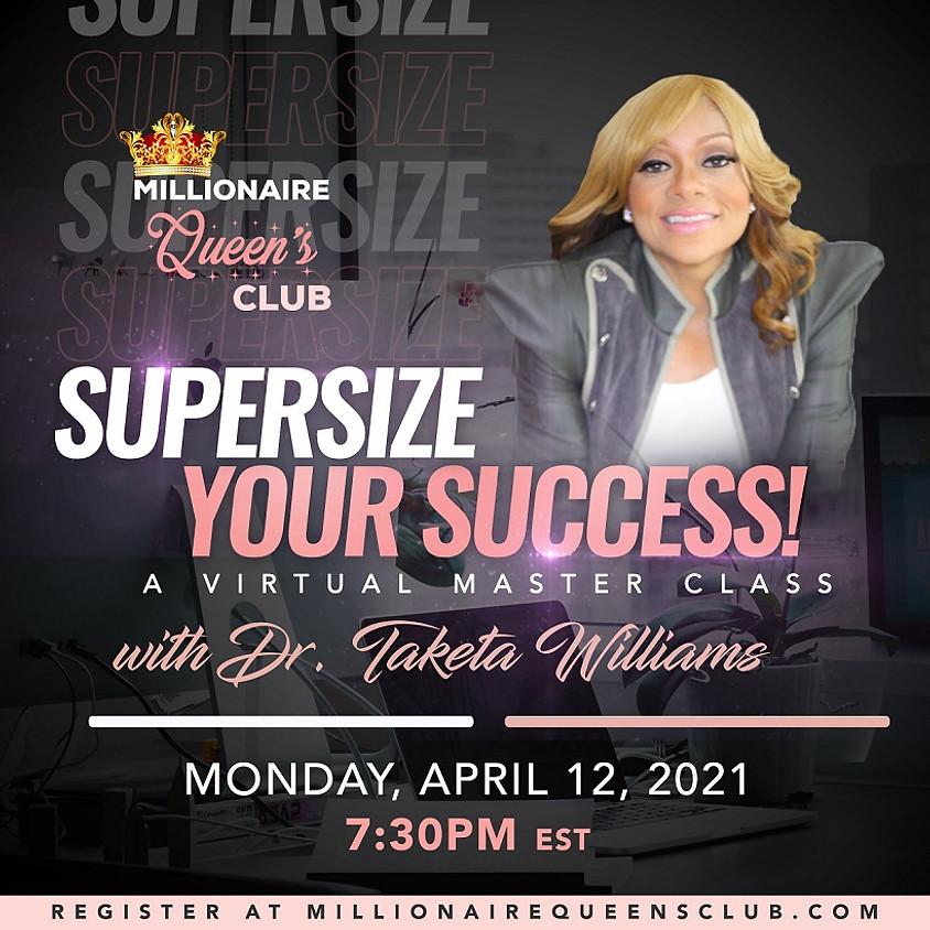 Supersize Your Success Virtual Master Class