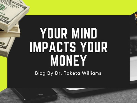 YOUR MIND IMPACTS YOUR MONEY