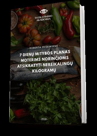 7 dienų mitybos planas norinčioms atsikratyti kilogramų