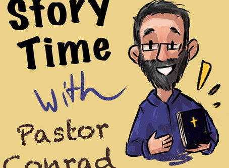 Story Time with Pastor Conrad - Episode 13