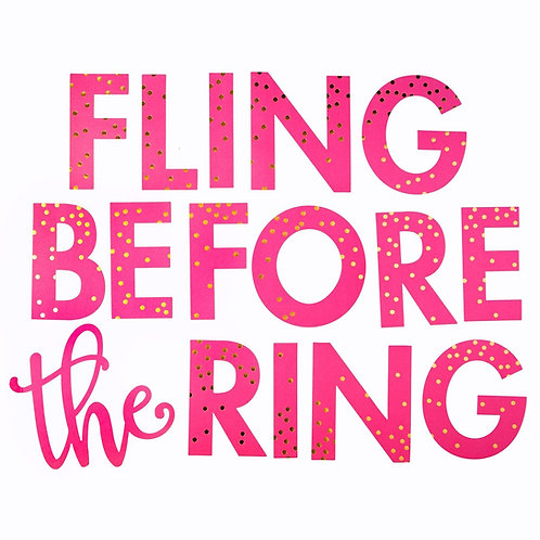 Fling Before The Ring Banner