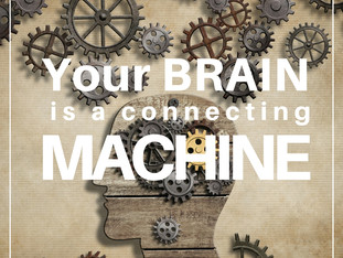 Your brain is a connecting machine!