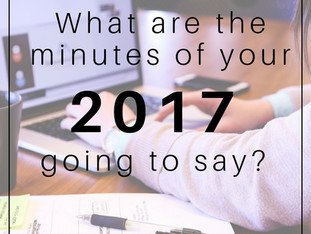 What are the minutes of your 2017 going to say?