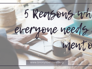 Everyone needs a mentor - here are 5 reasons why!