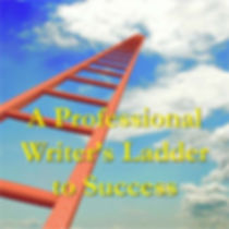 A Professional Writer's Ladder to Success