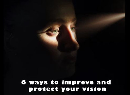 6 ways to improve and protect your vision