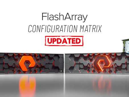 UPDATED FlashArray: //X Storage Configuration Matrix V2 + NEW added //C