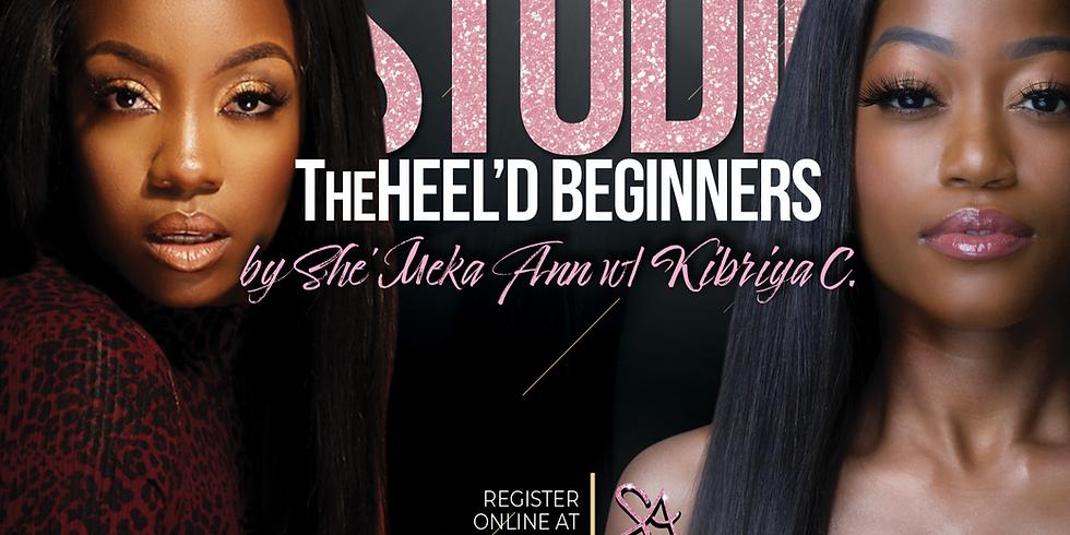 TheHeel'D Beginner by She'Meka Ann  w/ Kibriya C