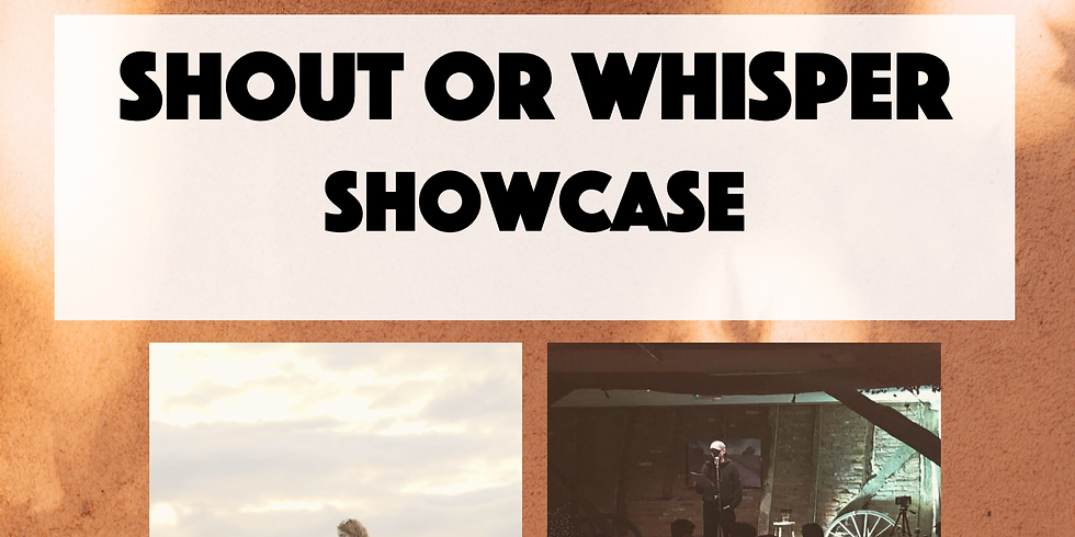 Shout or Whisper - Showcase