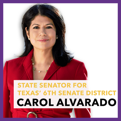 State Senator for  Texas' 6th Senate District, Carol Alvarado